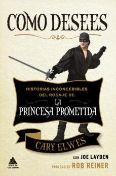 Descargar COMO DESEES: HISTORIAS INCONCEBIBLES DEL RODAJE DE LA PRINCESA PROMETIDA gratis pdf - leer online