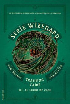 Comercioslatinos.es Training Camp. El Libro De Cash (Serie Wizenard. Libro Iii) Image