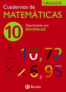 cuaderno de matematicas 10: operaciones con decimales-jose echegaray-9788421656778