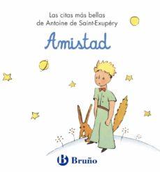 Amistad El Principito Antoine De Saint Exupery Comprar Libro 9788421686478