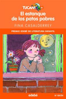 el estanque de los patos pobres (2ª edicion)-fina casalderrey-9788423680078