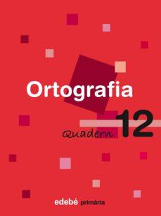 Cdaea.es Quadern D'ortografia 12. Ed. Primaria Image