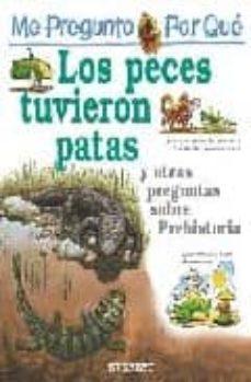 Permacultivo.es Los Peces Tuvieron Patas Y Otras Preguntas Sobre Prehistoria (Me Pregunto Por Que) Image