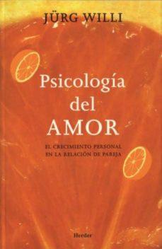 psicologia del amor: el crecimiento personal en la relacion de pa reja-jürg willi-9788425423178