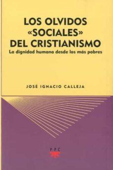 los olvidos sociales del cristianismo: la dignidad humana desde los mas pobres-josé ignacio calleja saenz-9788428823678