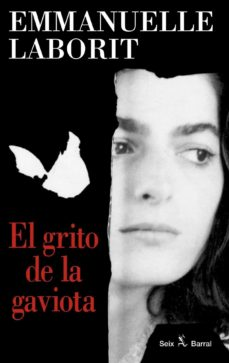 El Grito De La Gaviota De Emmanuelle Laborit Casa Del Libro