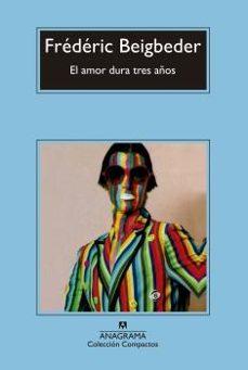 Descargar libros en kindle ipad EL AMOR DURA TRES AÑOS de FREDERIC BEIGBEDER en español