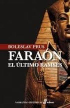 Descargar libros electrónicos gratis portugues (PE) FARAÓN, EL ÚLTIMO RAMSÉS in Spanish PDB FB2 9788435006378 de BOLESLAV PRUS