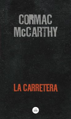 Descarga gratuita de libros electrónicos populares LA CARRETERA 9788439736578 de CORMAC MCCARTHY (Spanish Edition)