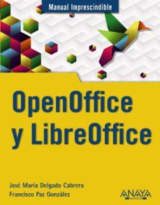 openoffice y libreoffice (manual imprescindible)-jose maria delgado-francisco paz gonzalez-9788441531178