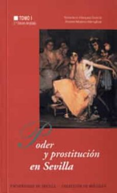 poder y prostitucion en sevilla: siglos xiv al xx-francisco vazquez garcia-andres moreno mengibar-9788447204878