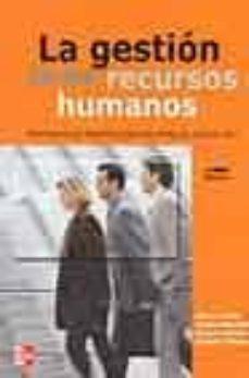 Enmarchaporlobasico.es La Gestion De Los Recursos Humanos: Preparando Profesionales Para El Siglo Xxi (2ª Ed.) Image