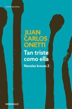 Descarga online de libros TAN TRISTE COMO ELLA. NOVELAS BREVES 2