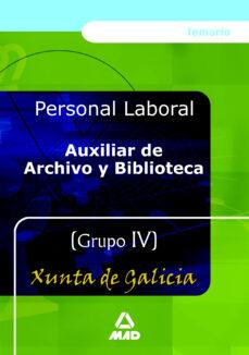 Auxiliar De Archivo Y Biblioteca De La Xunta De Galicia Grupo Iv Temario Vv Aa Comprar Libro 9788466550178