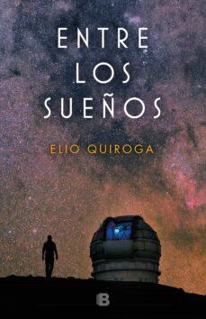 Descargar ebook gratis para pc ENTRE LOS SUEÑOS de ELIO QUIROGA