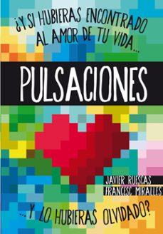 Descargar libros gratis de google PULSACIONES 9788467563078  de JAVIER RUESCAS