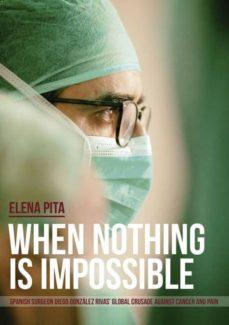 Descargas gratuitas de libros electrónicos para ematic WHEN NOTHING IS IMPOSSIBLE 9788468523378 de ELENA PITA (Literatura española) CHM ePub FB2