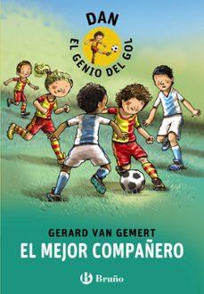 dan, el genio del gol: el mejor compañero-gerard van gemert-9788469600078