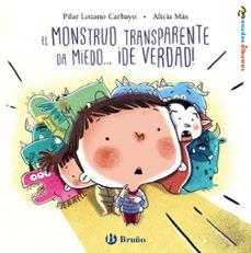 el monstruo transparente da miedo ¡de verdad!-pilar lozano carbayo-9788469626078