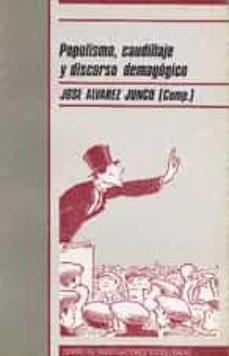 populismo, caudillaje y discurso demagogico-jose alvarez junco-9788474761078