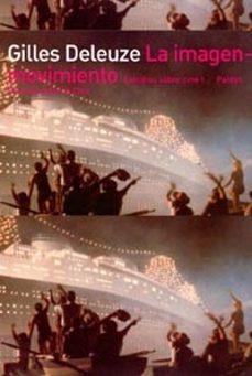 la imagen-movimiento: estudios sobre cine 1-gilles deleuze-9788475093178