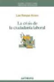 la crisis de la ciudadania laboral-luis enrique alonso-9788476588178