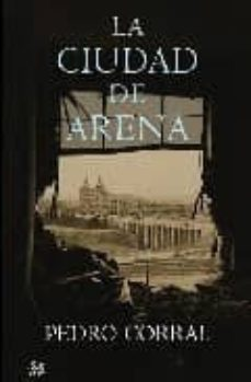 la ciudad de arena (edicion exclusiva casa del libro)-pedro corral-9788476698778