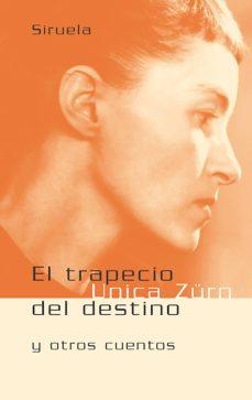 el trapecio del destino y otros cuentos-unica zürn-9788478447978