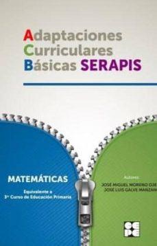 Descargar ADAPTACIONES CURRICULARES BASICAS SERAPIS MATEMATICAS: EQUIVALENTE A 3º CURSO DE EDUCACION PRIMARIA gratis pdf - leer online