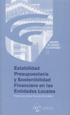 ESTABILIDAD PRESUPUESTARIA Y SOSTENIBILIDAD FINANCIERA EN LAS ENT IDADES LOCALES - FRANCISCO JAVIER CUEVAS GONZALEZ | Triangledh.org