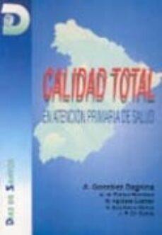 Real libro pdf descarga gratuita CALIDAD TOTAL EN ATENCION PRIMARIA DE SALUD de ALFONSO GONZALEZ DAGNINO