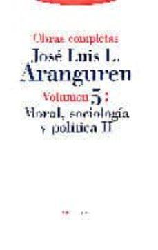 moral, sociologia y politica ii-jose luis lopez aranguren-9788481640878