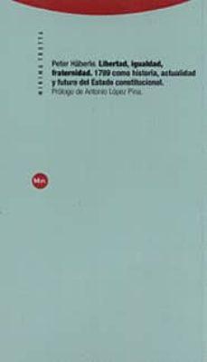 Padella.mx Libertad, Igualdad, Fraternidad: 1789 Como Historia, Actualidad Y Futuro Del Estado Constitucional Image