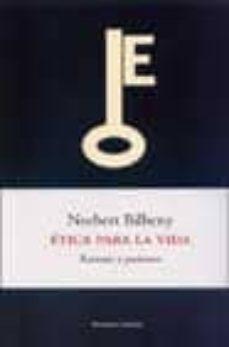 etica para la vida: razones y pasiones-norberto bilbeny-9788483075678