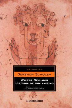 Vinisenzatrucco.it Walter Benjamin. Historia De Una Amistad Image