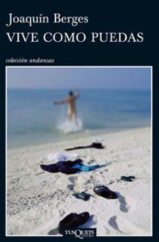 Descarga gratuita de libros para dummies. VIVE COMO PUEDAS de JOAQUIN BERGES ePub 9788483833278
