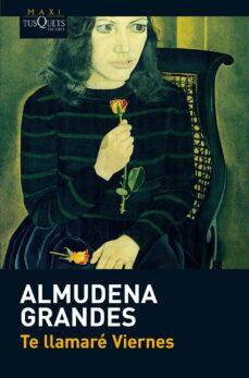 Ebook de audio descargable gratis TE LLAMARE VIERNES de ALMUDENA GRANDES 9788483835678