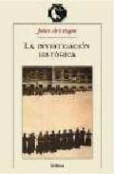 la investigacion historica: teoria y metodo-julio arostegui-julio arostegui sanchez-9788484321378
