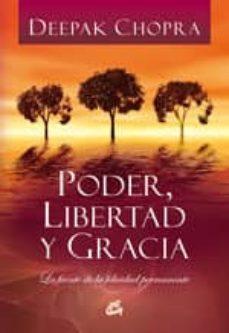poder, libertad y gracia. la fuente de la felicidad permanente-deepak chopra-9788484452478
