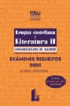 Encuentroelemadrid.es Lengua Castellana Y Literatura Ii Universidades De Madrid: Examen Es Resueltos 2005 Image