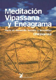 meditacion vipassana y eneagrama: hacia un desarrollo humano y ar monioso-vichitr ratna dhiravamsa-9788487403378