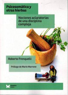 Titantitan.mx Psicosomatica Y Otras Hierbas: Nociones Aclaratorias De Una Discplina Compleja Image