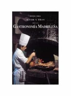 ayer y hoy de la gastronomia madrileña-jose del corral-9788489411678