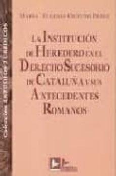Milanostoriadiunarinascita.it La Institucion De Heredero En El Derecho Sucesorio De Cataluña Y Sus Antecedentes Romanos Image