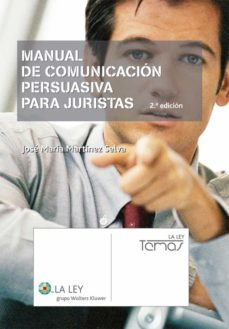 manual de comunicación persuasiva para juristas (ebook)-jose maria martinez selva-9788490200278