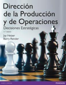 direccion de la producción y de operaciones. decisiones estratégicas-9788490352878