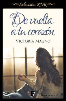 de vuelta a tu corazón (nuevos caminos 2) (ebook)-victoria magno-9788490695678