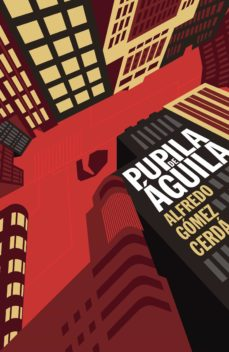 Descargas gratuitas de libros kindle PUPILA DE AGUILA (Literatura española) PDB