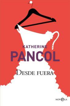 Descargar libros gratis en ingles pdf gratis DESDE FUERA MOBI PDF 9788491640578 de KATHERINE PANCOL
