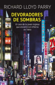 Descargar e book desde google DEVORADORES DE SOMBRAS de RICHARD LLOYD PARRY